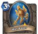 Wax Rager