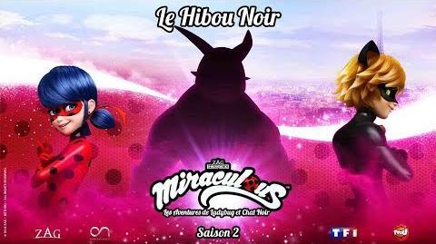 """INEDIT MIRACULOUS Découvrez la Bande Annonce du nouvel épisode de la saison 2 """"Le Hibou Noir"""""""