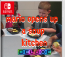 Mario Opens Up A Soup Kitchen DELUXE