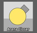 Arena Closer