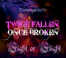 (Part One) Twice Fallen, Once Broken: Fight or Flight