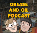Grease and Oil Podcast