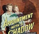 Appointment with a Shadow