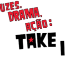 Luzes, Drama, Ação: Take II