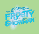 The Legend of Frosty the Snowman