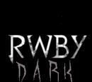 RWBY: Dark
