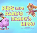 Pups Save Daring Danny's Hippo's Pages