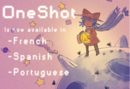 OneShot available in French, Spanish and Portugese.png