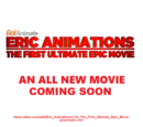 Eric Animations: The First Ultimate Epic Movie
