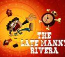 The Late Manny Rivera