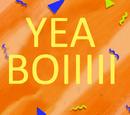 YEA BOIIIII