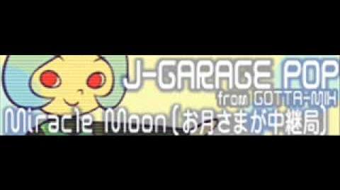 J-GARAGE POP 「Miracle Moon(お月様が中継局) LONG」