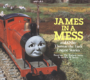 James in a Mess and Other Thomas the Tank Engine Stories
