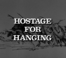 Hostage for Hanging