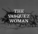 The Vasquez Woman