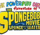 The Powerpuff Girls Adventures of The SpongeBob Movie: Sponge Out of Water