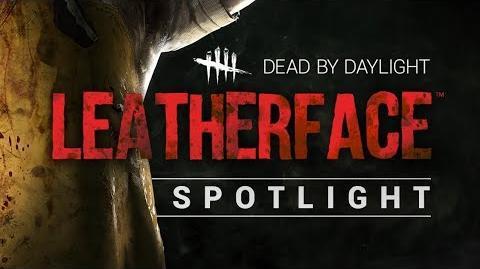 Dead by Daylight Leatherface™ Spotlight