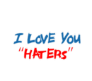 I Love You Haters