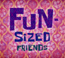 Fun-Sized Friends (gallery)