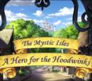 The Mystic Isles: A Hero for the Hoodwinks
