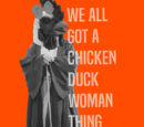Chicken-Duck-Woman Thing