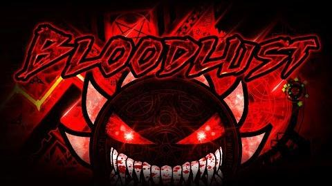 BLOODLUST VERIFIED!!! - LEGENDARY DEMON 100% - MANIX AND MORE