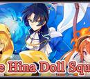 """""""The Hina Doll Squad"""""""