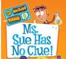 Ms. Sue Has No Clue