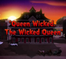 Queen Wicked, The Wicked Queen