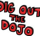 Dig Out the Dojo