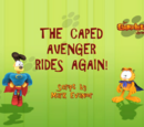 The Caped Avenger Rides Again!