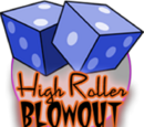 High Roller Blowout