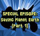 Saving Planet Earth (Part 1)