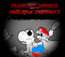 Mushroom Darkness: Mario's Insanity