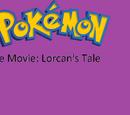 Pokémon The Movie: Lorcan's Tale