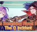 """""""There's Something About Honnoji: The Q Incident"""""""