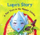 Lupe's Story A Fair Turn in the Flower Garden