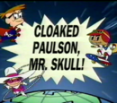 Cloaked Paulson, Mr. Skull!