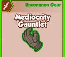 Mediocrity Gauntlet