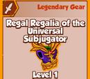 Regal Regalia of the Universal Subjugator