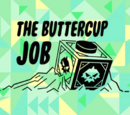 The Buttercup Job