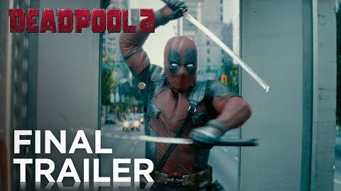 Deadpool 2 The Final Trailer