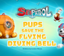 Sea Patrol: Pups Save the Flying Diving Bell