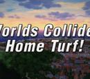 Welten stoßen aufeinander! Heimspiel!