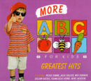 More ABC For Kids Greatest Hits