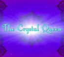 The Crystal Queen