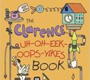 The Clarence Uh-Oh-Eek-Oops-Yikes Book