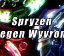 Spryzen gegen Wyvron!
