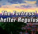 Festung! Shelter Regulus!!