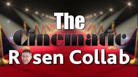 The Cinematic Rosen Collab